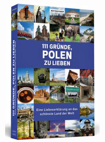 Cover des Buchs 111 Gründe Polen zu lieben: Cover, ©Schwarzkopf &Schwarzkopf Verlag