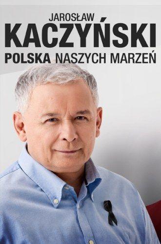 Kaczynski-Buchtitel: Polska naszych marzen