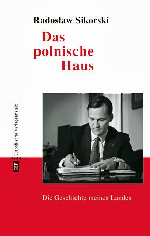 Radoslaw Sikorski, Das polnische Haus, Foto: Buch-Cover, Europäische Verlagsanstalt