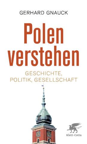 Gerhard Gnauck: Polen verstehen, Cover (c) Klett Cotta Verlag